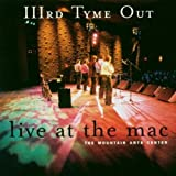 Live At The Mac IIIrd Tyme Out