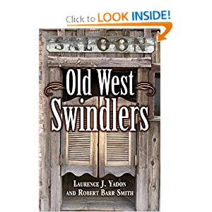 Old West Swindlers Laurence Yadon and Robert Smith