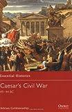 Caesar's Civil War (1841763926) by Goldsworthy, Adrian