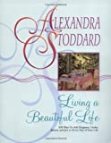 LIVING A BEAUTIFUL LIFE (0380705117) by Alexandra Stoddard