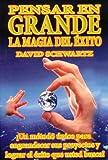 Pensar en Grande, la Magia del Exito (Spanish Edition) (0210720123) by David J. Schwartz