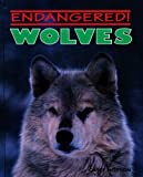 img - for Wolves (Endangered!) book / textbook / text book