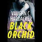 Black Orchid: A Thriller Hörbuch von Vaughn C. Hardacker Gesprochen von: Paul McClain