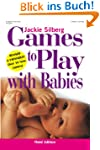Games to Play with Babies (English Ed...