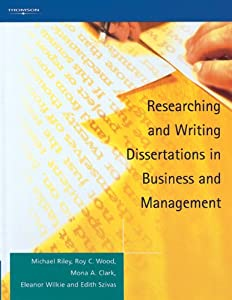 researching and writing dissertations in business and management michael riley Top dissertation proposal writing services help with popular dissertation online pinterest dissertation job performance slideshare researching and writing dissertations in business and management amazon co uk michael riley roy c wood mona clark eleanor wilkie edith szivas p p research paper dissertation.