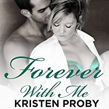 Forever with Me (       UNABRIDGED) by Kristen Proby Narrated by Eric Michael Summerer, Jennifer Mack