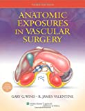 img - for Anatomic Exposures in Vascular Surgery book / textbook / text book