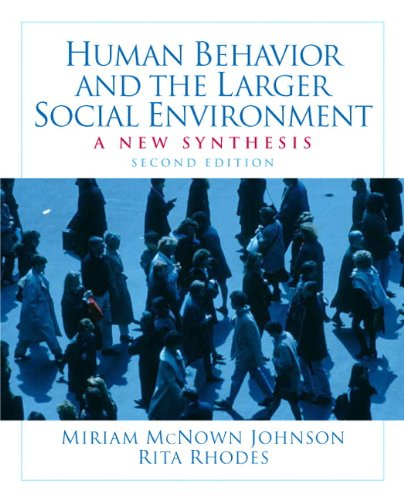 Human Behavior and the Larger Social Environment: A New Synthesis...