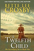 The Twelfth Child (The Serendipity Series)