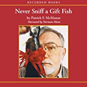Never Sniff a Gift Fish | [Patrick McManus]