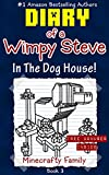 Diary of a Wimpy Steve: In the Dog House! (Book 3): Unofficial Minecraft Books (Minecraft Books for Kids)