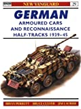 German Armoured Cars and Reconnaissance Half Tracks 1939-1945