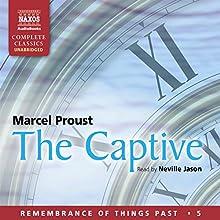 The Captive: Remembrance of Things Past - Volume 5 | Livre audio Auteur(s) : Marcel Proust Narrateur(s) : Neville Jason