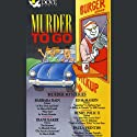 Murder to Go: Murder Mysteries (       UNABRIDGED) by Sara Paretsky, Barbara Paul, Wendy Hornsby, Elizabeth Peters, Marcia Muller, Bill Pronzini, Joan Hess, Nancy Pickard Narrated by Barbara Bain, Ed McMahon, Paula Prentiss