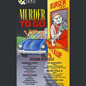 Murder to Go: Murder Mysteries | [Sara Paretsky, Barbara Paul, Wendy Hornsby, Elizabeth Peters, Marcia Muller, Bill Pronzini, Joan Hess, Nancy Pickard]
