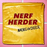 American Cheese Nerf Herder