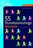 55 Stundeneinstiege Deutsch: einfach, kreativ, motivierend (5. bis 10. Klasse)
