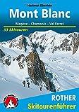 Mont Blanc: Megève - Chamonix - Val Ferret. 53 Skitouren.