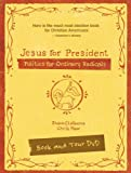 Jesus for President Pack: Politics for Ordinary Radicals (0310687519) by Claiborne, Shane
