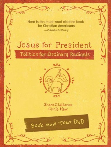 Jesus for President Pack: Politics for Ordinary Radicals