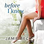 Before I Knew: The Cabots, Book 1 | Jamie Beck
