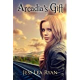 Arcadia's Gift (Arcadia Series Book 1) ~ Jesi Lea Ryan