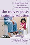 The No-Cry Potty Training Solution: Gentle Ways to Help Your Child Say Good-Bye to Diapers (Pantley) (0071476903) by Pantley, Elizabeth