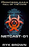 Fall of the Core: Netcast 01 (The Frontiers Saga)