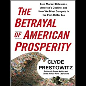 The Betrayal of American Prosperity Audiobook