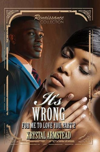 Book Cover: It's Wrong for Me to Love You, Part 2: Renaissance Collection