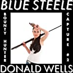 Blue Steele 2, Hidden Vices: A Blue Steele Mystery Short | Donald Wells