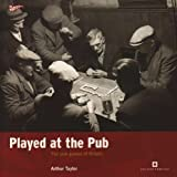 Played at the Pub: The Pub Games of Britain (Played in Britain Series)