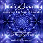 Healing Journey: Tapping into the Power of Your Mind | David R. Portney