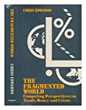 img - for Fragmented World: Competing Perspectives on Trade, Money and Crisis (Development and underdevelopment) book / textbook / text book