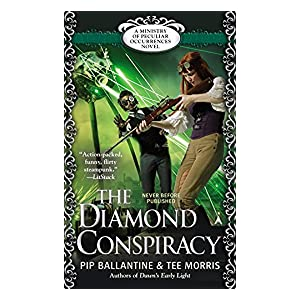 The Diamond Conspiracy by Pip Ballantine and Tee Morris
