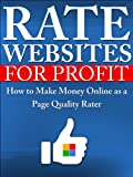 Rate Websites for Profit: How to Make Money Online as a Page Quality Rater