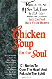 Chicken Soup for the Soul: 101 Stories To Open The Heart And Rekindle The Spirit (1558743812) by Jack Canfield