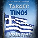Target: Tinos: An Inspector Kaldis Mystery, Book 4 (       UNABRIDGED) by Jeffrey Siger Narrated by Stefan Rudnicki