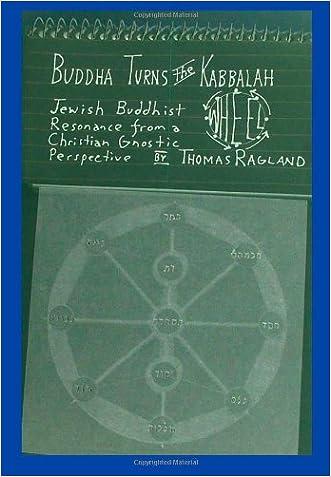 Buddha Turns the Kabbalah Wheel: Jewish Buddhist Resonance from a Christian Gnostic Perspective