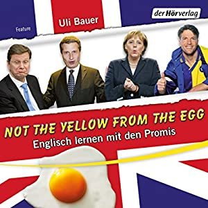 Not the yellow from the egg Hörbuch