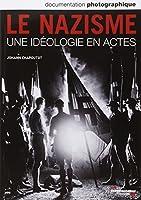 Le nazisme. Une idéologie en actes (Dossier N.8085)