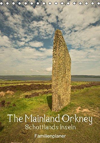 The Mainland Orkney - Schottlands Inseln / Familienplaner (Tischkalender 2015 DIN A5 hoch): Die Orkneys, zauberhafte Inseln im äußersten Nord-Osten ... Inselgruppe. (Tischkalender, 14 Seiten), Buch