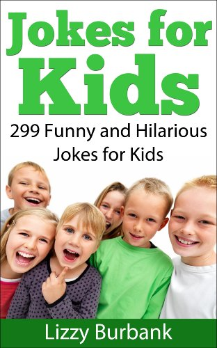Lizzy Burbank - Jokes for Kids: 299 Funny and Hilarious Clean Jokes for Kids (English Edition)