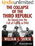 The Collapse of the Third Republic: An Inquiry into the Fall of France in 1940