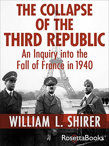 William L. Shirer - Collapse of the Third Republic: An Inquiry into the Fall of France in 1940 (English Edition)