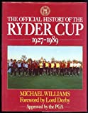 Official History of the Ryder Cup, 1927-1989 (0091739101) by Williams, Michael
