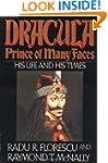Dracula, Prince of Many Faces: His Li...