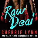 Raw Deal Audiobook by Cherrie Lynn Narrated by Julia Duvall