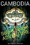 CAMBODIA - Solo & Single Adventure