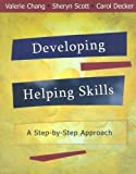 img - for Developing Helping Skills: A Step-by-Step Approach Paperback - January 29, 2008 book / textbook / text book